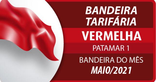 Bandeira tarifária para o mês de maio será vermelha patamar 1